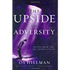 The Upside of Adversity by Os Hillman