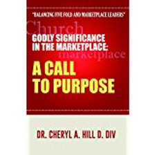 Godly Significance in the Mktplace by Dr. Cheryl Hill