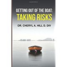 Getting Out of the Boat: Taking Risk by Dr. Cheryl Hill