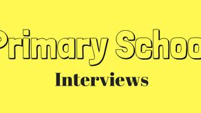 Primary School Interviews