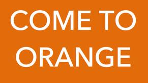 Come to Orange