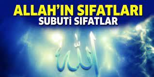 ALLAH'IN SÜBÜTİ SIFATLARI