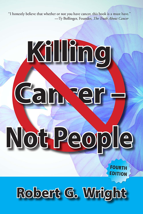 Killing Cancer - Not People 4th Edition - Case