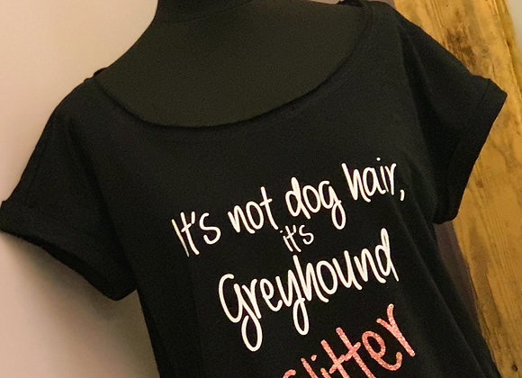 'It's Not Dog Hair, It's Greyhound Glitter' Cotton T-Shirt