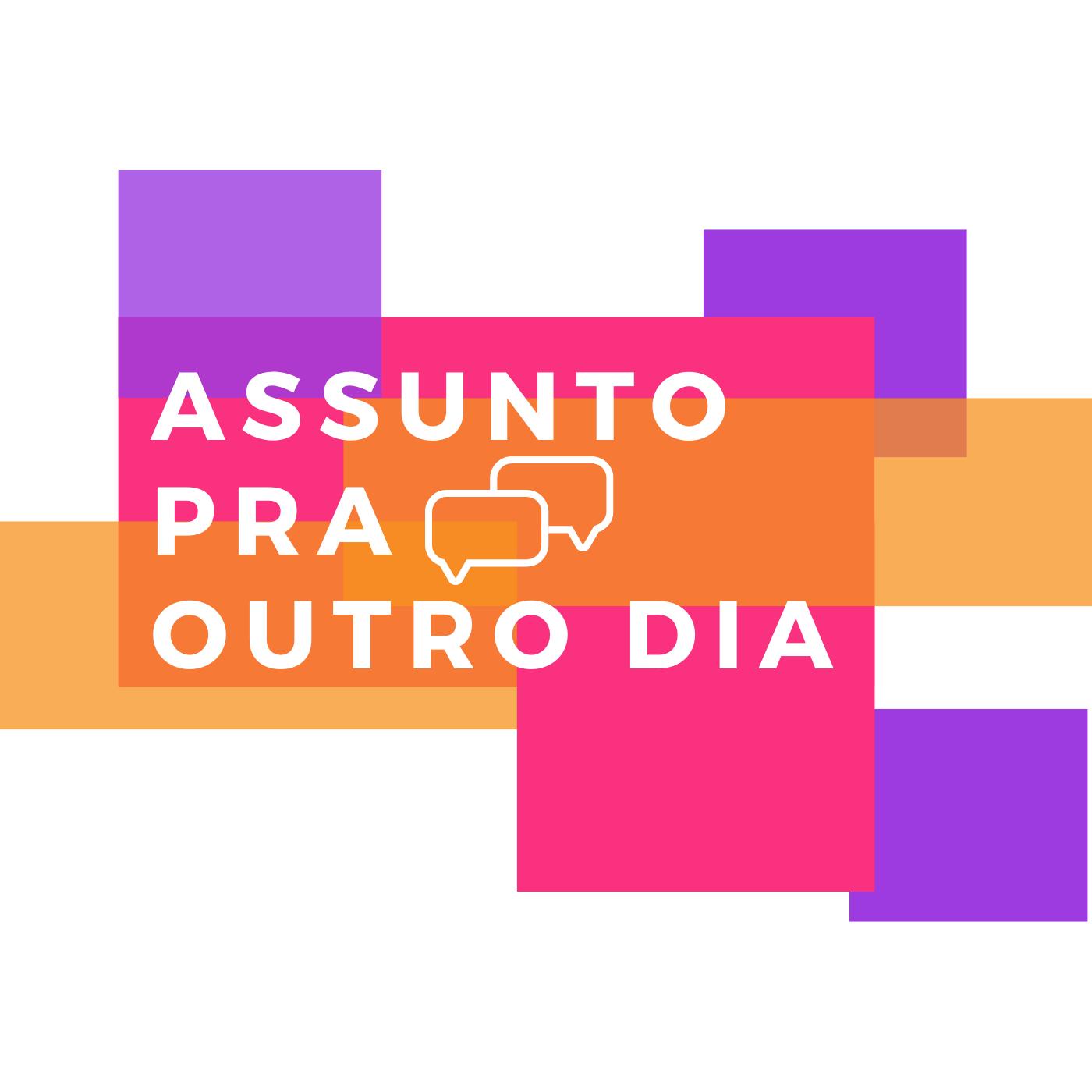AssuntoPraOutroDia_podcast