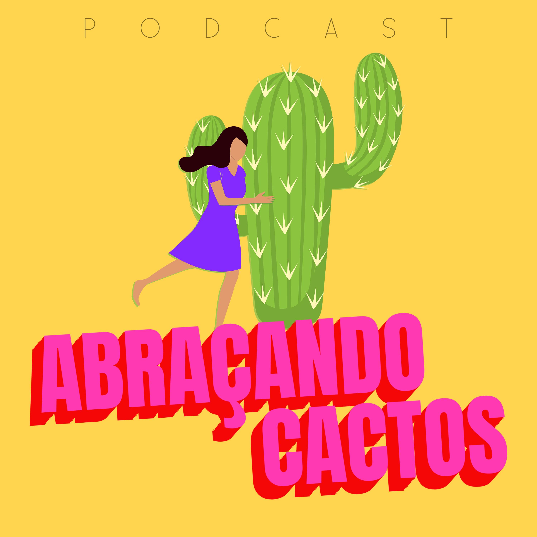 ABRAÇANDO_CACTOS