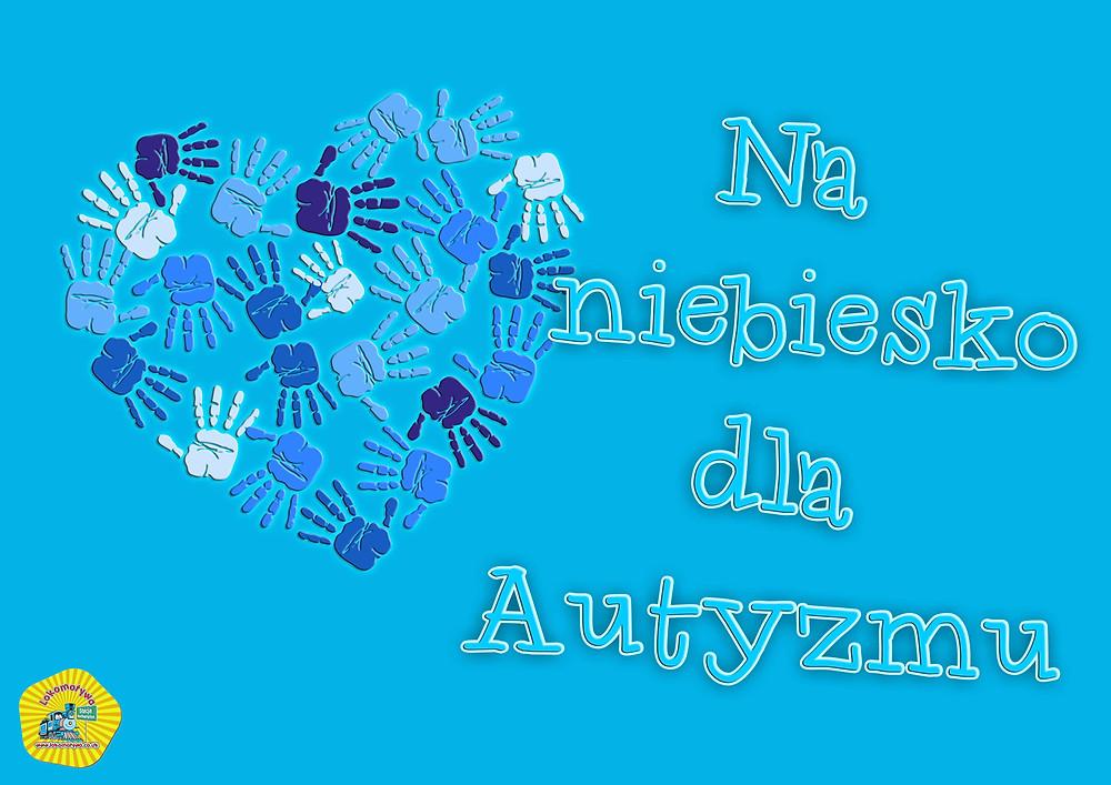 Niebieskie są nasze dłonie, niebieskie i nasze serca --- niebieskie są nasze oczy i niebieska niejedna w nich łezka…