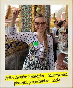 Anita Żmurko-Sieradzka - nauczycielka plastyki, projektantka mody