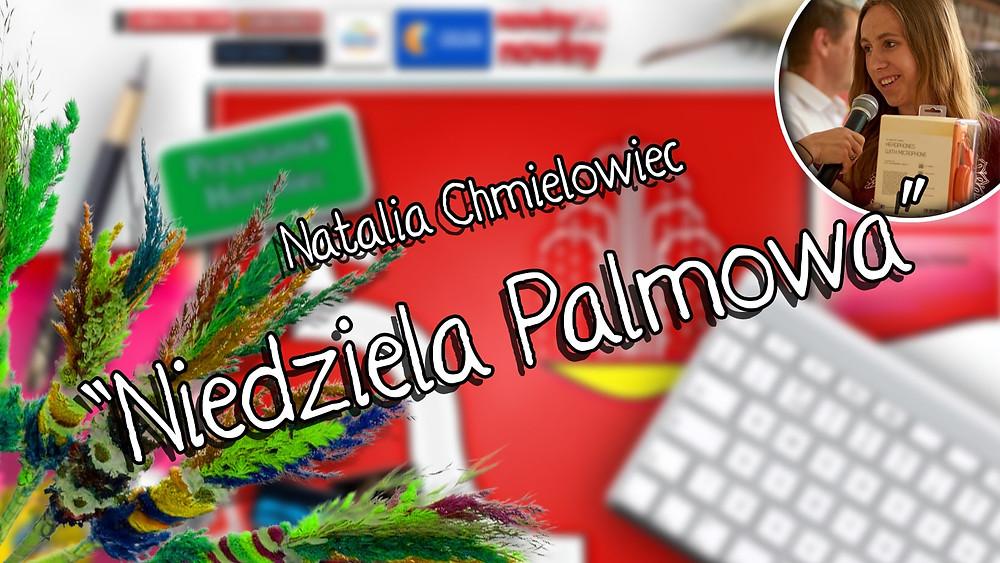 """""""Niedziela Palmowa"""" - Natalia Chmielowiec, """"Co w sercu, to na papierze"""" - II  w kategorii do lat 17."""