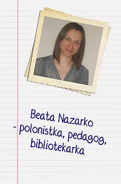 Beata Nazarko, polonistka, pedagog, bibliotekarka