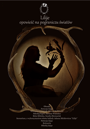 """Official poster by Patrycja Zajac - """"Lilije opowieść na pograniczu śwatów"""""""