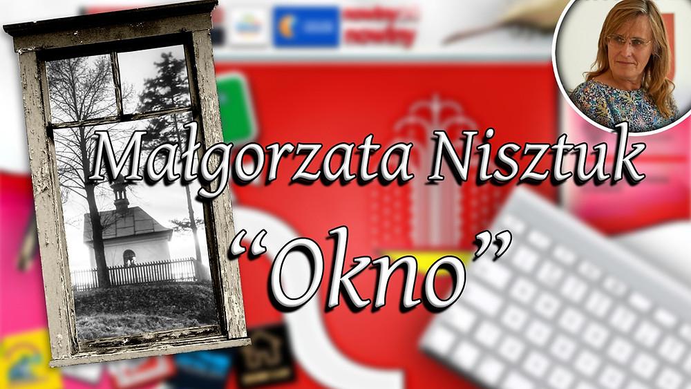 """""""Okno"""" - Małgorzata Nisztuk - """"Co w sercu, to na papierze"""" - I miejsce w kategorii od lat 18."""