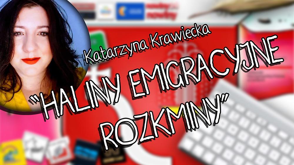"""""""Haliny Emigracyjne Rozkminy"""" - Kasia Krawiecka - I miejsce w konkursie """"Co w sercu, to na papierze"""""""