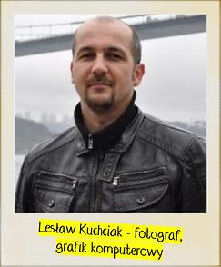 Lesław Kuchciak - fotograf, grafik komputerowy