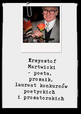 Krzysztof Martwicki - poeta, prozaik, laureat konkursów poetyckich i prozatorskich