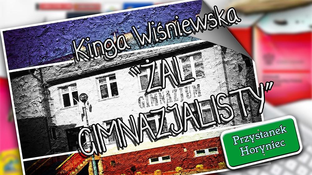 """""""Żal gimnazjalisty"""" - Kinga Wiśniewska,""""Przystanek Horyniec"""" - I miejsce w kategorii do lat 17."""