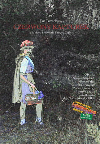 "Official poster by Patrycja Zajac - ""Little Red Riding Hood"" / Lustro SCENY / The Mirror of Stage"