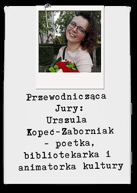 Przewodnicząca Jury: Urszula Kopeć-Zaborniak - poetka, bibliotekarz, animatorka kultu
