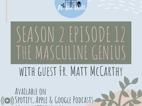 Season 2 Episode 12: The Masculine Genius