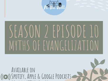 Season 2 Episode 10: Myths of Evangelization