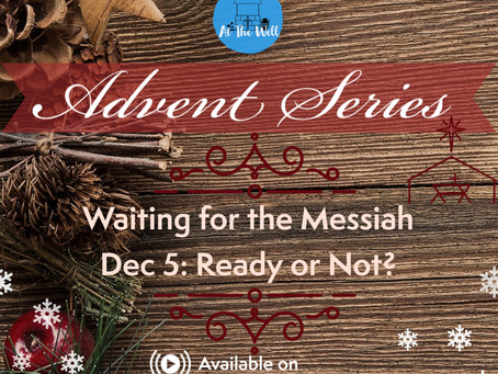 Waiting for the Messiah: Ready or Not?