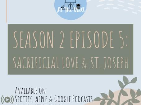 Season 2 Episode 5: Sacrificial Love & St. Joseph