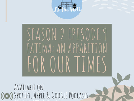 Season 2 Episode 9: Fatima - An Apparition For Our Times