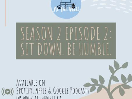 Sit Down.  Be Humble.