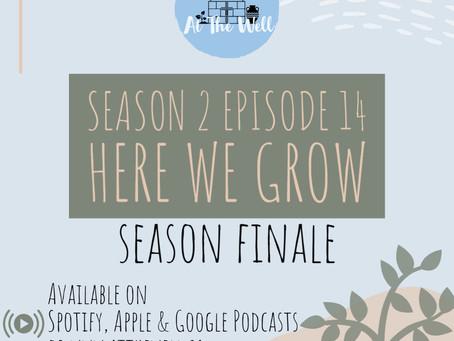 Season 2 Episode 14: Here We Grow