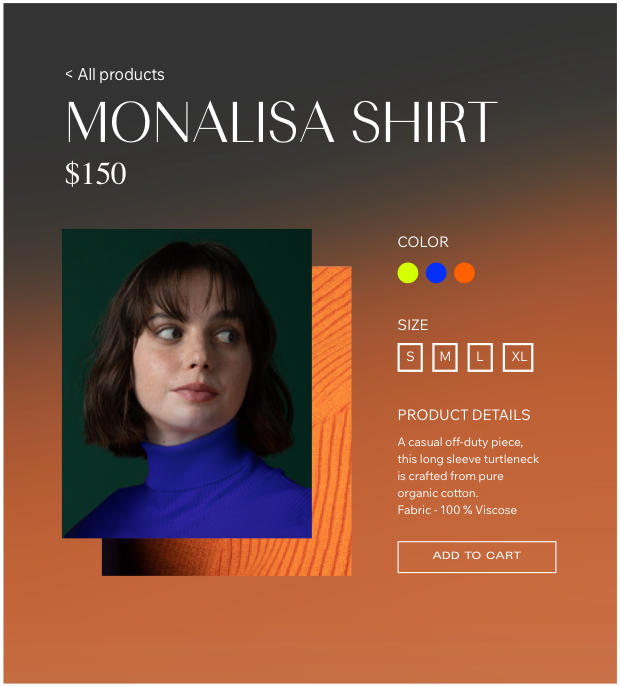 E-commerce product called the Monalisa Shirt priced for 150 dollars. Site shows the shirt comes in 3 colors, 4 sizes and includes product details.