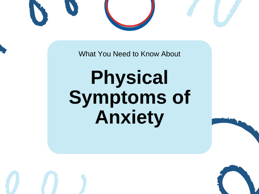 The Lesser-Known Physical Experiences of Anxiety
