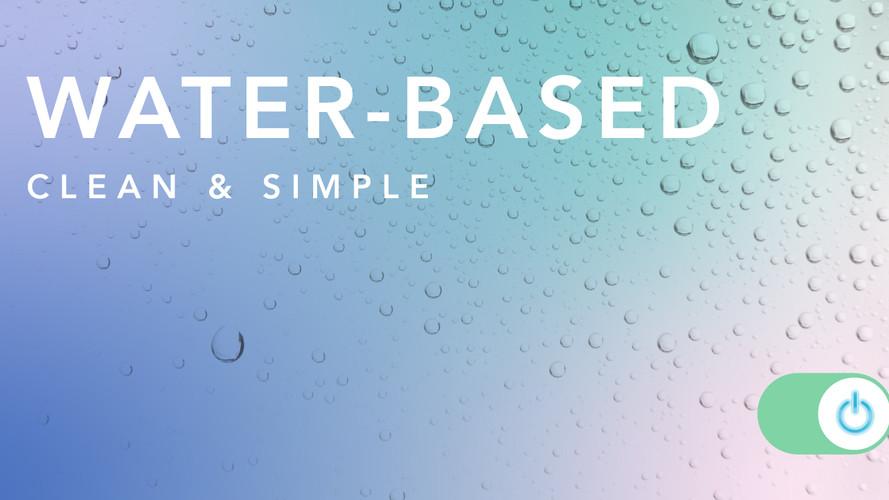Turn On Water-based