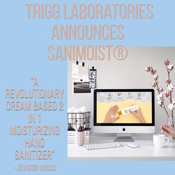 Trigg Laboratories Announces SaniMoist®