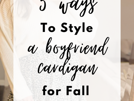 How to Style a Boyfriend Cardigan 5 Ways for Fall