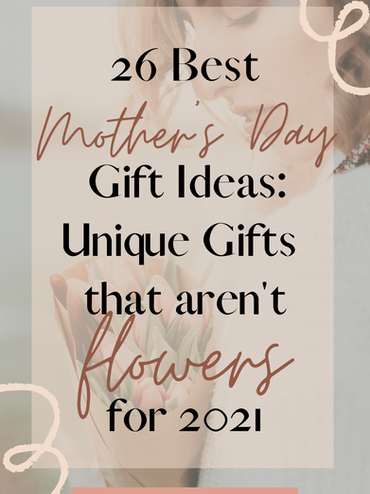 26 Best Mother's Day Gift Ideas: Unique Gifts That Aren't Flowers for 2021