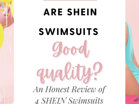 Are SHEIN Swimsuits Good Quality? An Honest Review of 4 SHEIN Swimsuits and How They Fit.