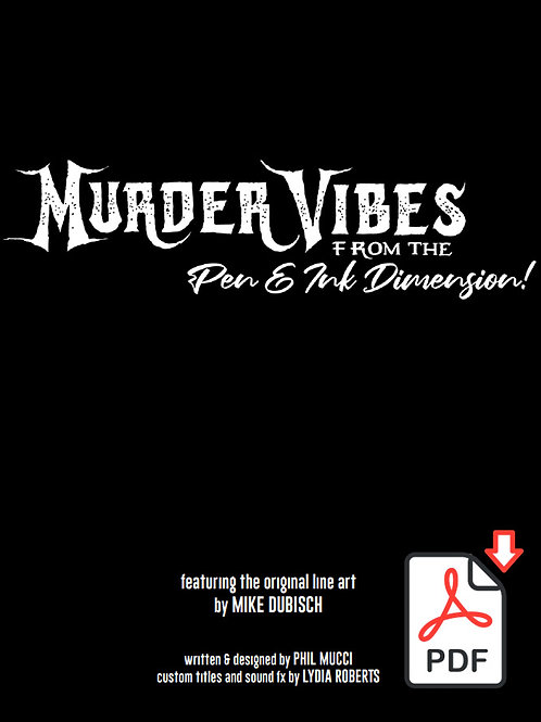 Murder Vibes from the Pen & ink Dimension!