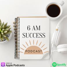 Copy of 6 am success podcast 3.png