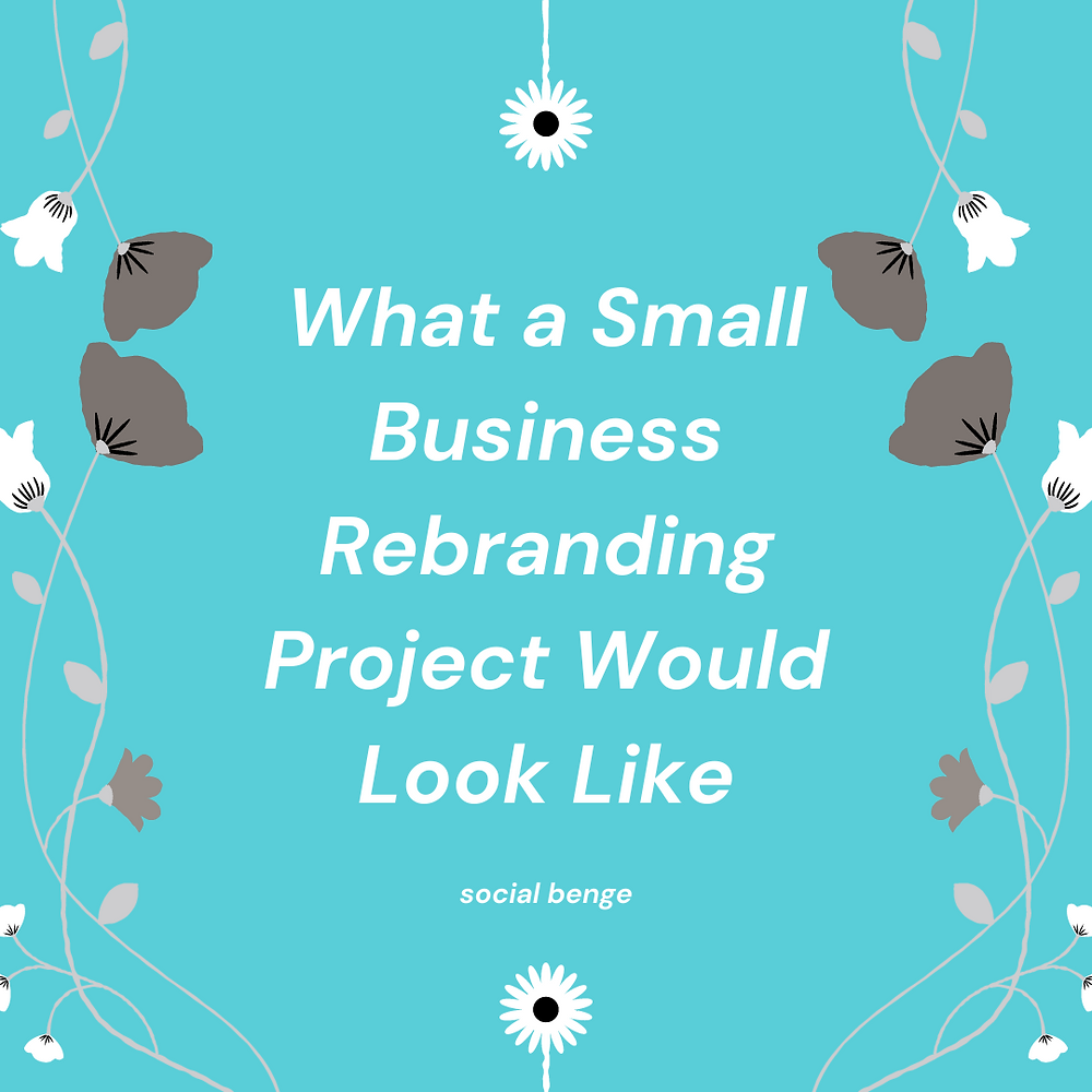 What a Small Business Rebranding Project Would Look Like