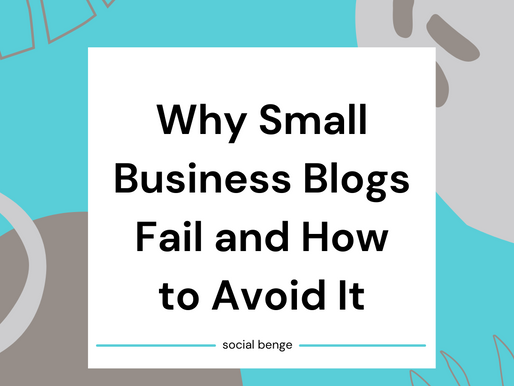 Why Small Business Blogs Fail and How to Avoid It