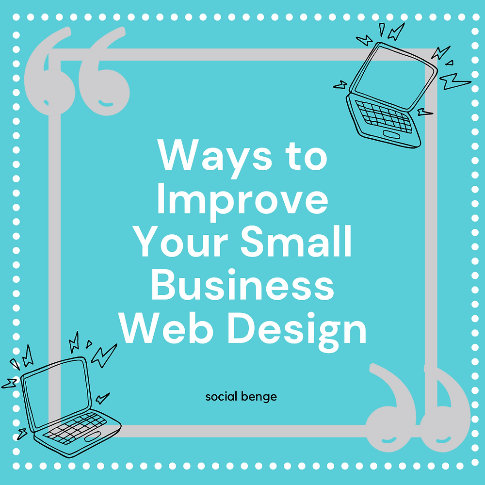 Ways to Improve Your Small Business Web Design