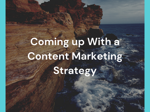 Coming up With a Content Marketing Strategy
