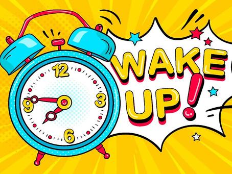 Your Wonderful Wake Up Call!