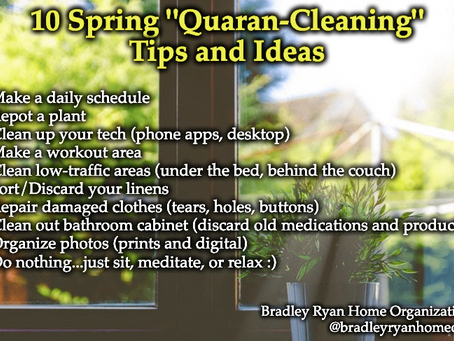 "10 Spring ""Quaran-Cleaning"" Tips and Ideas from Bradley Ryan Home Organization"