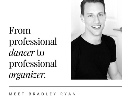 From Professional Dancer to Professional Organizer