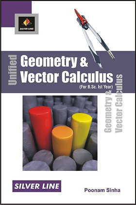 Unified Geometry & Vector Calculus (For B.Sc. 1st Year)
