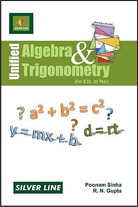 Unified Algebra & Trigonometry (For B.Sc. 1st Year)