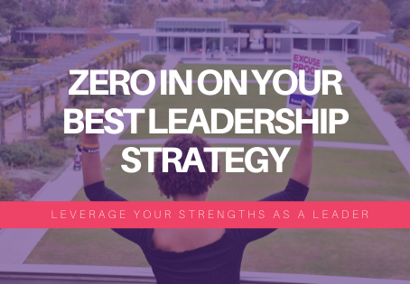 Zero In on YOUR Best Leadership Strategy