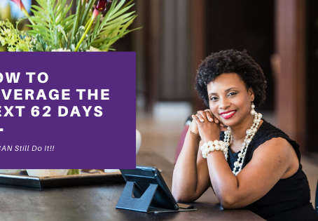 How to Leverage the next 62 Days