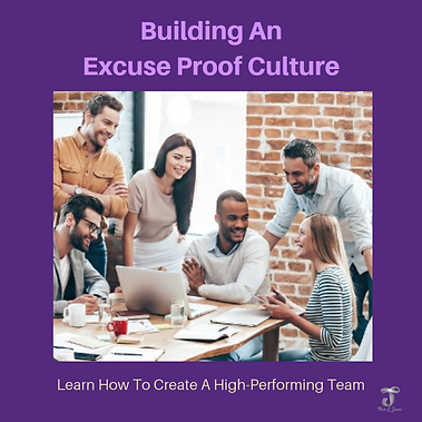 EXT Building An Excuse Proof Culture.png